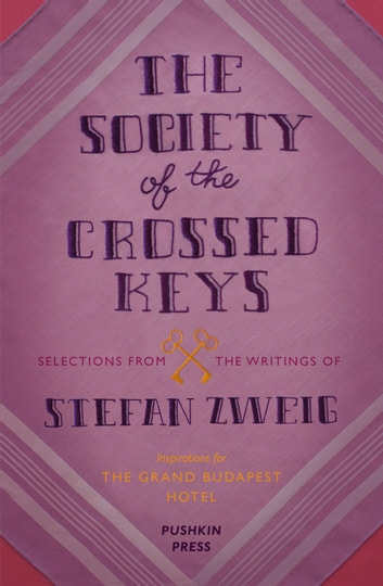 The Society of the Crossed Keys ebook by Stefan Zweig,Wes Anderson
