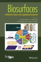 Biosurfaces - A Materials Science and Engineering Perspective ebook by Kantesh Balani, Vivek Verma, Arvind Agarwal,...