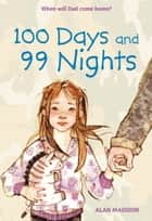 100 Days and 99 Nights ebook by Alan Madison