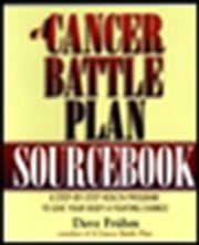 A Cancer Battle Plan Sourcebook - A Step-by-Step Health Program to Give Your Body a Fighting Chance ebook by David J. Frahm
