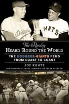 The Rivalry Heard 'Round the World ebook by Joe Konte,Bruce Jenkins,Steve Dilbeck