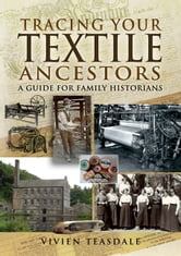 Tracing Your Textile Ancestors ebook by Vivien   Teasdale