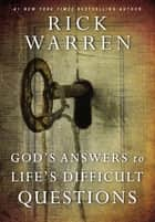 God's Answers to Life's Difficult Questions ebook by Rick Warren