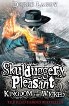 Kingdom of the Wicked (Skulduggery Pleasant, Book 7) ebook by