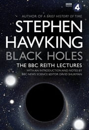 Black Holes: The Reith Lectures ebook by Stephen Hawking