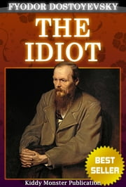 The Idiot By Fyodor Dostoyevsky ebook by Fyodor Dostoyevsky