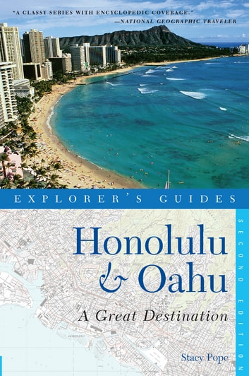 Explorer's Guide Honolulu & Oahu: A Great Destination (Second Edition) ebook by Stacy Pope