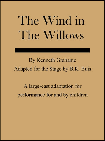 The Wind in the Willows: a Stage Adaptation ekitaplar by B K Buis