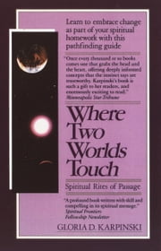 Where Two Worlds Touch: Spiritual Rites of Passage ebook by Gloria Karpinski