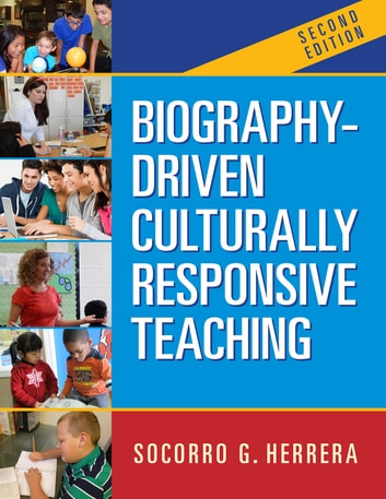 Biography-Driven Culturally Responsive Teaching, Second Edition ebook by Socorro G. Herrera