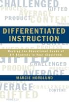 Differentiated Instruction ebook by Marcie Nordlund