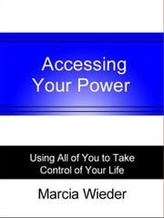Accessing Your Power ebook by Marcia Wieder
