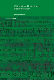 China, Arms Control, and Non-Proliferation ebook by Wendy Frieman