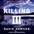 The Killing 3 audiobook by David Hewson