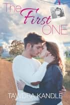 The First One ebook by Tawdra Kandle