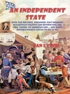An Independent State ebook by Dan Lynch
