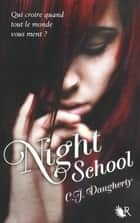 Night School - Tome 1 ebook by Cécile MORAN, C.J. DAUGHERTY