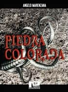 Piedra colorada ebook by Angelo Marenzana