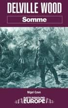 Delville Wood - Somme ebook by Nigel Cave