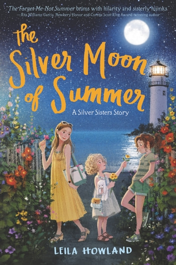 The Silver Moon Of Summer Ebook By Leila Howland 9780062318770