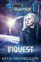Rogue Hunter: Inquest ebook by Kevis Hendrickson