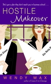 Hostile Makeover ebook by Wendy Wax
