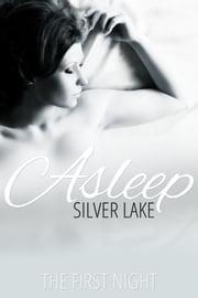 Asleep: The First Night ebook by Silver Lake