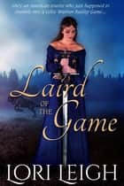 Laird of the Game ebook by Lori Leigh