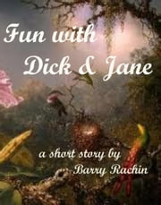 Fun with Dick and Jane ebook by Barry Rachin