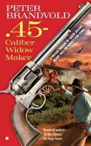 .45-Caliber Widow Maker ebook by Peter Brandvold