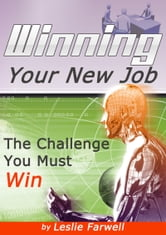 Winning Your New Job ebook by Leslie Farwell