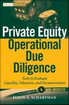 Private Equity Operational Due Diligence ebook by Jason A. Scharfman