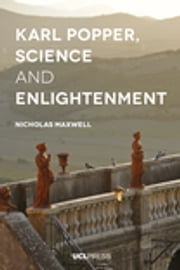 Karl Popper, Science and Enlightenment ebook by Nicholas Maxwell