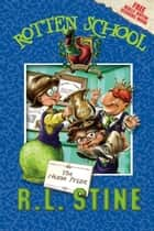 Rotten School #6: The Heinie Prize ebook by R.L. Stine,Trip Park