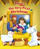 The Beginner's Bible The Very First Christmas ebook by Zondervan