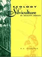 Ecology and Silviculture of Eucalypt Forests ebook by RG Florence