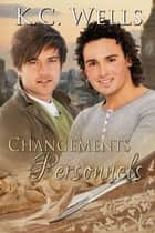 Changements Personnels ebook by K.C. Wells