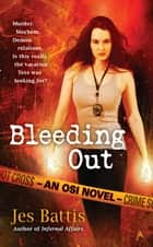 Bleeding Out ebook by Jes Battis