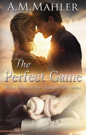 The Perfect Game - Grayson Falls ebook by A.M. Mahler