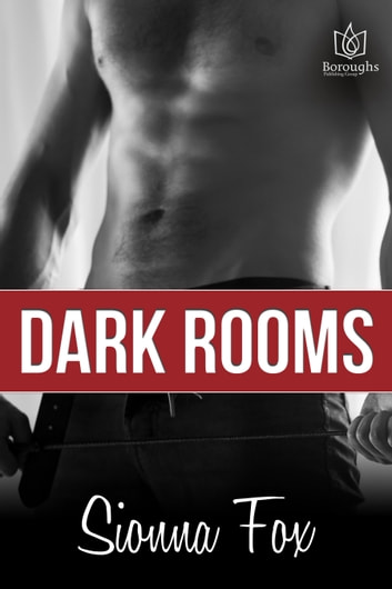Dark Rooms ebook by Sionna Fox
