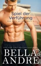 Spiel der Verführung (Bad Boys of Football 2) ebook by Bella Andre