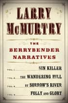 Larry McMurtry's Berrybender Narratives ebook by Larry McMurtry