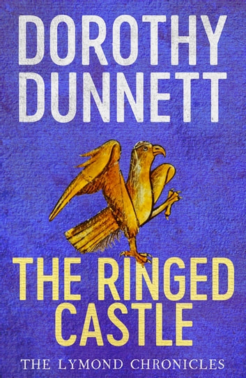 The Ringed Castle - The Lymond Chronicles Book Five ebook by Dorothy Dunnett