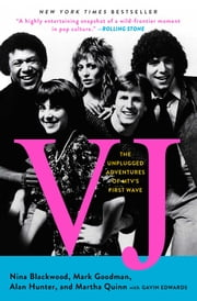 VJ - The Unplugged Adventures of MTV's First Wave ebook by Nina Blackwood, Mark Goodman, Alan Hunter,...