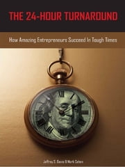 The 24-Hour Turnaround ebook by Jeffrey S. Davis and Mark Cohen