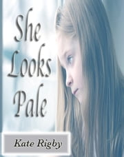 She Looks Pale ebook by Kate Rigby