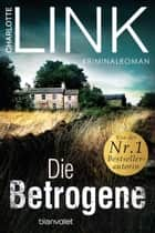 Die Betrogene - Kriminalroman ebook by