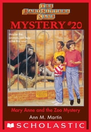 Baby-Sitters Club Mystery #20: Mary Anne and the Zoo Mystery ebook by Ann M. Martin
