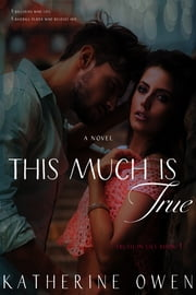 This Much Is True - (Truth In Lies Series, Book 1) ebook by Katherine Owen