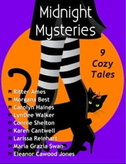 Midnight Mysteries: Nine Cozy Tales by Nine Bestselling Mystery Authors ebook by Ritter Ames, Carolyn Haines, Karen Cantwell,...